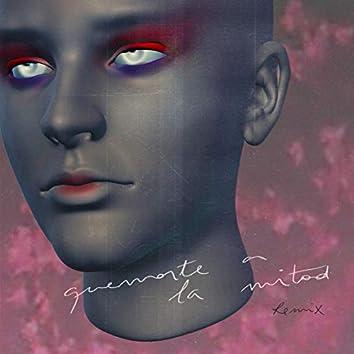 Quemarte a la Mitad (Remix)