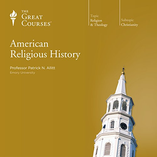 American Religious History                   By:                                                                                                                                 Patrick N. Allitt,                                                                                        The Great Courses                               Narrated by:                                                                                                                                 Patrick N. Allitt                      Length: 12 hrs and 14 mins     196 ratings     Overall 4.6