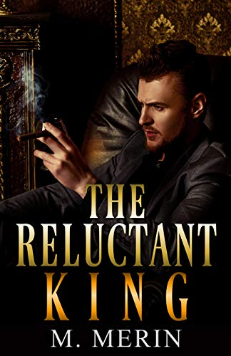The Reluctant King: Molotov Brothers, Book 1 by [M. Merin]