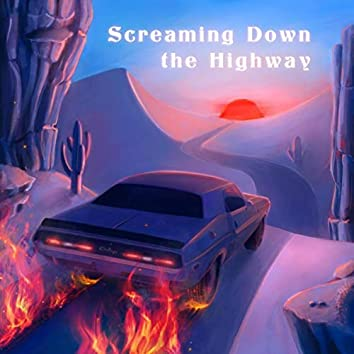Screaming Down the Highway