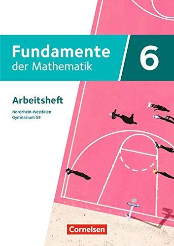 Fundamente der Mathematik - Nordrhein-Westfalen - Ausgabe 2019: 6. Schuljahr - Arbeitsheft mit Lösungen