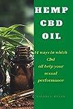 HEMP CBD OIL: 14 ways in which Cbd oil help your sexual performance.