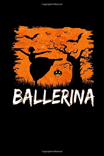 Ballerina: Halloween Dancing Ballet Journal - 120 Pages , 6 x 9 inches, White Paper, Matte Finished Soft Cover