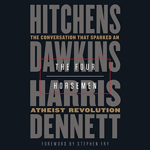 The Four Horsemen     The Conversation That Sparked an Atheist Revolution              By:                                                                                                                                 Christopher Hitchens,                                                                                        Richard Dawkins,                                                                                        Sam Harris,                   and others                          Narrated by:                                                                                                                                 Richard Dawkins,                                                                                        Daniel C. Dennett,                                                                                        Sam Harris,                   and others                 Length: 3 hrs and 4 mins     177 ratings     Overall 4.9