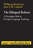 The Bilingual Reform: A Paradigm Shift in Foreign Language Teaching