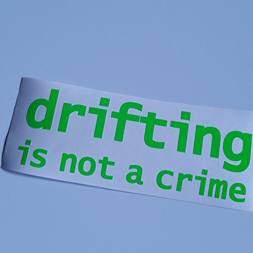 drifting is not a crime Neon grün aufkleber Shocker hand Auto Tuning Autoaufkleber OEM DUB Decal Stickerbomb Bombing Roller Scooter Motorrad 307