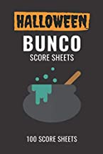 Halloween Bunco Score Sheets: 100 Scoring Pads for Bunco Players, Bunco Score Cards, Score Keeper Tracker Game Record Notebook, Gift Ideas for Bunco ... Cauldron Cover Design, Handy Size 6 x 9
