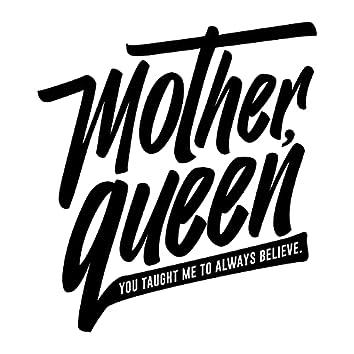 Mother, Queen