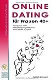 Online Dating für Frauen 40+. Erfolgsanleitung für dauerhafte Liebe. Traumpartner finden mit Internet Dating Plattformen. Treffen Sie den Richtigen! - Elisabeth Schumann
