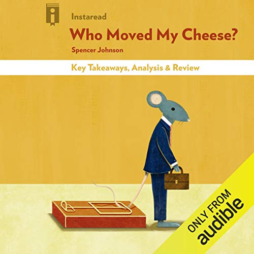 『Who Moved My Cheese? by Spencer Johnson | Key Takeaways, Analysis & Review』のカバーアート