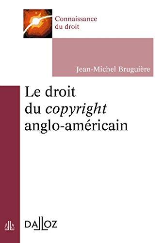 Le droit du copyright anglo-américain (Connaissance du droit) (French Edition)