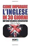 COME IMPARARE L'INGLESE IN 30 GIORNI (Seconda Parte): Metodo Veloce e Divertente!: Vol. 2