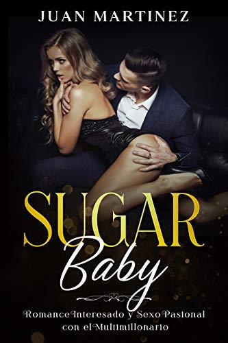 Sugar Baby: Romance Interesado y Sexo Pasional con el Multimillonario