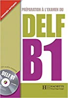 DELF B1. Livre + CD audio: Prparation l'examen du DELF