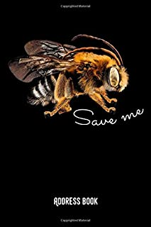 Save me: Save the bees - Address book / Phone & contact book -All contacts at a glance - 120 pages in alphabetical order / size 6x9  (A5)