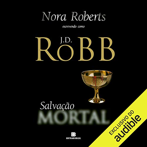 Salvação mortal [Salvation in Death] audiobook cover art