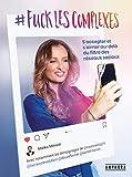 # Fuck les complexes: S'accepter et s'aimer au-delà du filtre des réseaux sociaux