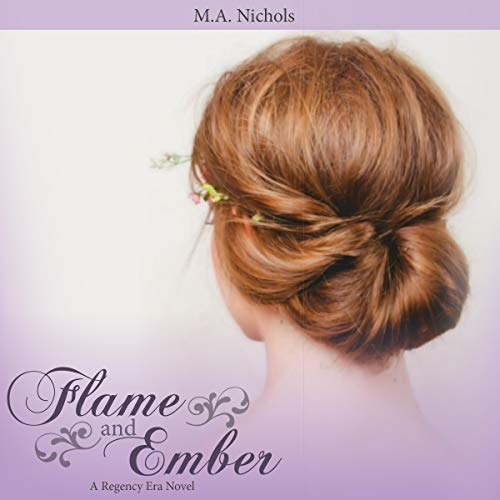 Flame and Ember Audiobook By M.A. Nichols cover art
