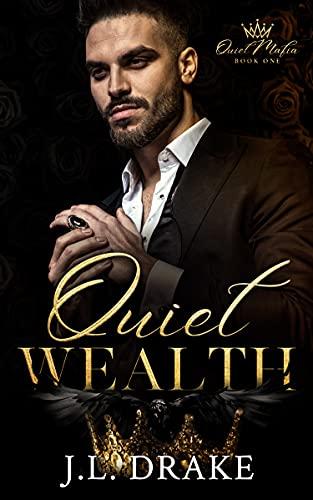 Quiet Wealth (Quiet Mafia Book 1) by [J.L. Drake]
