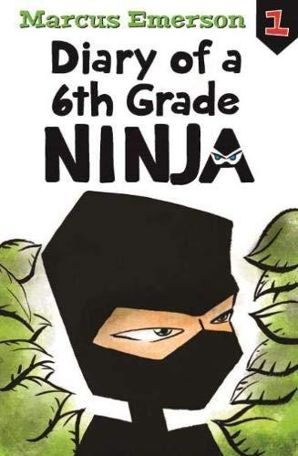 Diary of a 6th Grade Ninja: Diary of a 6th Grade Ninja Book 1