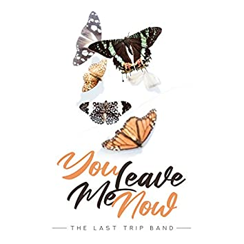You Leave Me Now