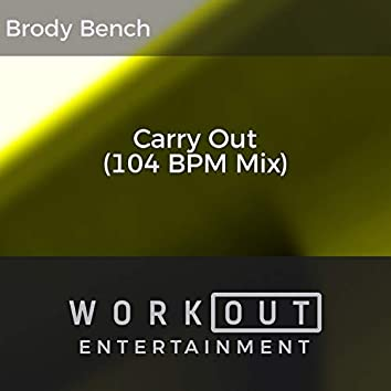 Carry Out (104 BPM Mix)