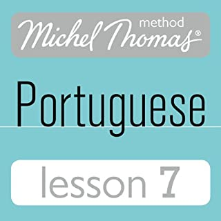 Michel Thomas Beginner Portuguese, Lesson 7                   By:                                                                                                                                 Virginia Catmur                               Narrated by:                                                                                                                                 Virginia Catmur                      Length: 1 hr and 2 mins     6 ratings     Overall 4.8