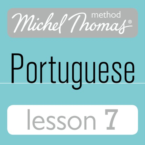 Michel Thomas Beginner Portuguese, Lesson 7 cover art