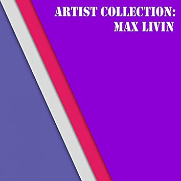 Artist Collection: Max Livin