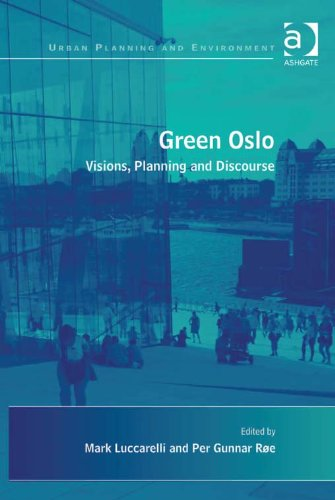 Green Oslo: Visions, Planning and Discourse (Urban Planning and Environment)