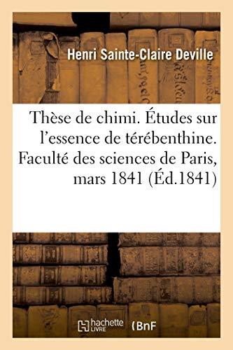 Thèse de chimi. Études sur l'essence de térébenthine. Faculté des sciences de Paris, mars 1841