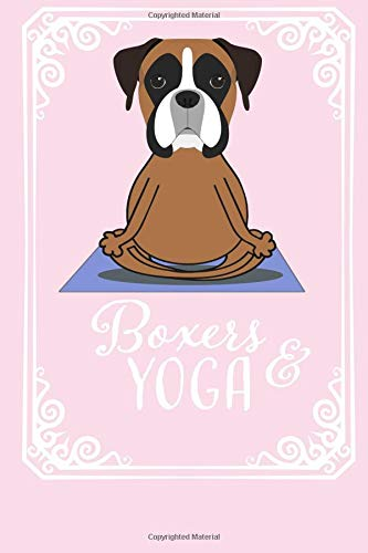 Boxers & Yoga: Boxer Dog Cover. Cute Journal for Yoga and Dog lovers.