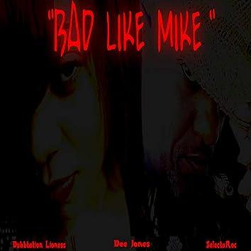 Bad Like Mike