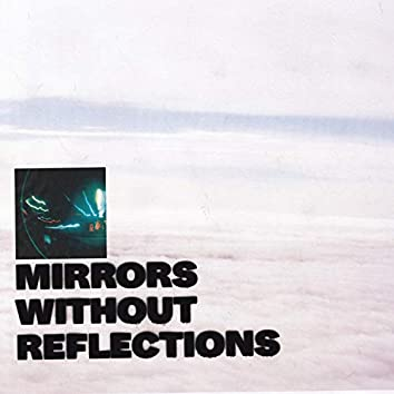 Mirrors Without Reflections