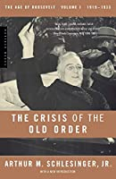 The Crisis of the Old Order: 1919-1933, The Age of Roosevelt, Volume I