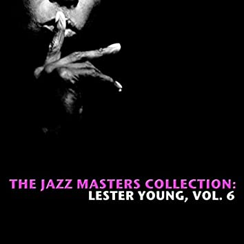 The Jazz Masters Collection: Lester Young, Vol. 6