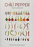 Chili Pepper Kochbuch: 120 leicht nachzukochende Rezepte für alle, die gerne scharf essen - inkl. Guacamole, Habanero Chili und Salsa: Scharfe Leidenschaft