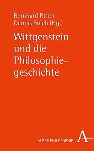 Wittgenstein Und Die Philosophiegeschichte (German Edition)