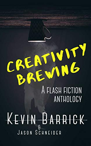Creativity Brewing: 30 Short Stories Hand-Roasted to Perfection