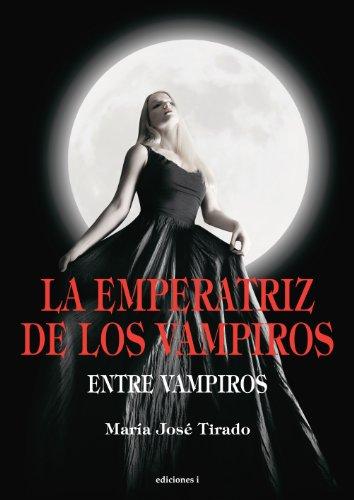 La Emperatriz de los Vampiros (Entre Vampiros nº 3)