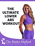 The Ultimate Lower Abs Workout   The Banks Method