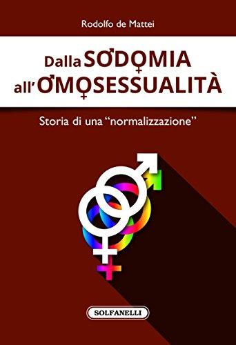 Dalla sodomia all'omosessualità. Storia di una «normalizzazione»