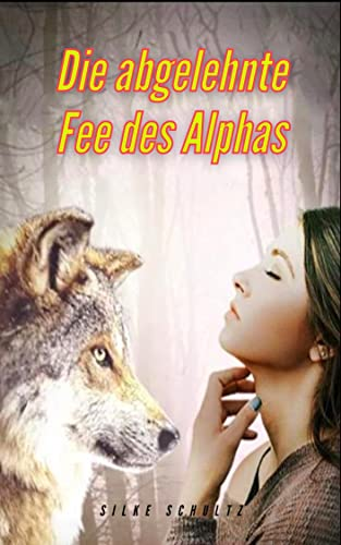 Die abgelehnte Fee des Alphas