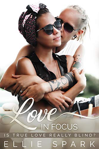 Love In Focus: A Lesbian Romance (Love Stories Book 9)