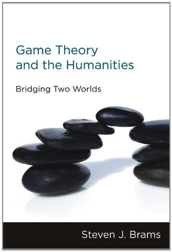 Game Theory and the Humanities: Bridging Two Worlds (The MIT Press)