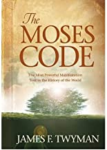 [(The Moses Code)] [Author: James F. Twyman] published on (March, 2008)