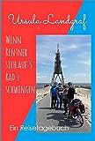 Wenn Rentner sich auf´s Rad´l schwingen ...: Ein Reisetagebuch