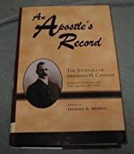 An Apostle's Record: The Journals of Abraham H. Cannon Member of the Quorum of the Twelve Apostles, 1889-1896