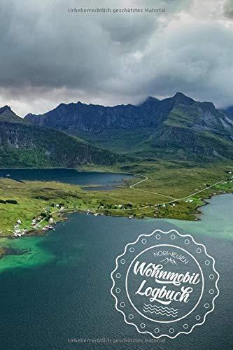 Wohnmobil Logbuch: Wohnwagen Reisetagebuch Norwegen - Reiselogbuch Wohnmobil liebevolles persönliches Tagebuch mit wichtigen Checklisten für deine Abenteuer