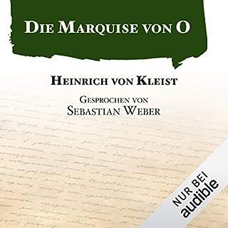 Die Marquise von O                   Autor:                                                                                                                                 Heinrich von Kleist                               Sprecher:                                                                                                                                 Sebastian Weber                      Spieldauer: 1 Std. und 54 Min.     140 Bewertungen     Gesamt 3,8
